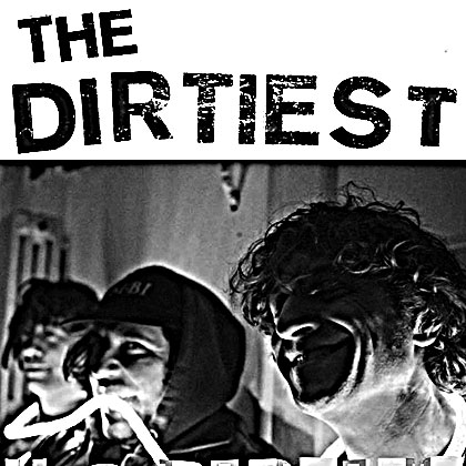 THE DIRTIEST